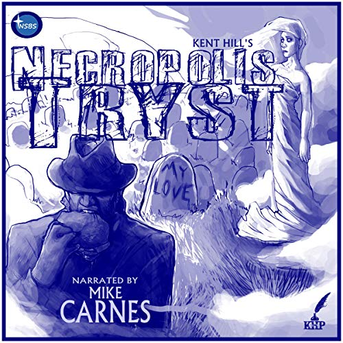 Necropolis Tryst Audiobook By Kent Hill cover art