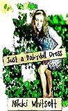 Just A Babydoll Dress (English Edition)