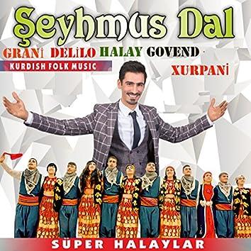 Grani Delilo Halay Govend Xurpani (Kurdish Folk Music / Süper Halaylar)