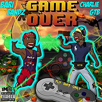 Game Over (feat. Charlie GTB)
