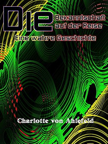 Die Bekanntschaft auf der Reise: German Language (Interesting Ebooks) (German Edition)