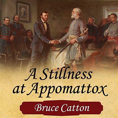 A Stillness at Appomattox audiobook cover art