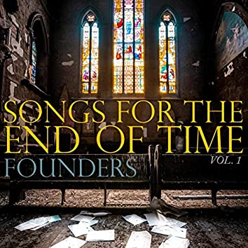 Songs for the End of Time, Vol. 1