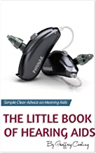 The Little Book of Hearing Aids 2020: The Only Hearing Aid Book You Will Ever Need