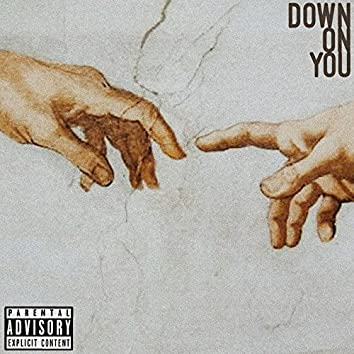 Down on You