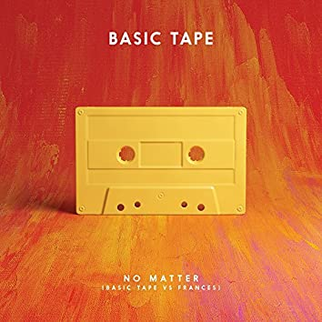 No Matter (Basic Tape vs. Frances)