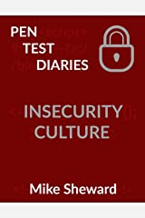 Pen Test Diaries: Insecurity Culture Kindle Edition
