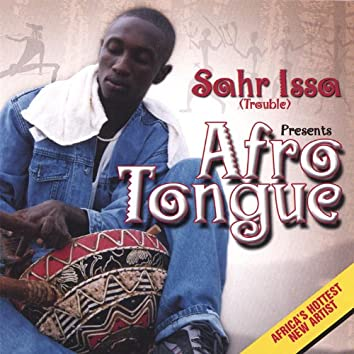 Sahr Issa Presents Afro Tongue
