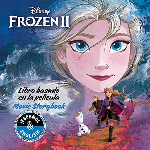 Disney Frozen 2: Movie Storybook/Libro Basado en la Película: 30 (Disney Bilingual)