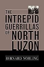 The Intrepid Guerrillas of North Luzon