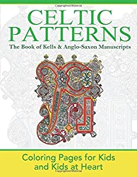 celtic patterns the book of kells anglo saxon manuscripts coloring pages for kids and kids at heart hands on art history series hands on art history