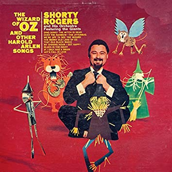 The Wizard Of Oz And Other Harold Arlen Songs (Shorty Rogers And His Orchestra Featuring The Giants)