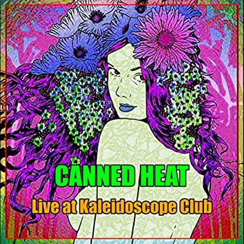 Canned Heat - Live at Kaleidoscope Club