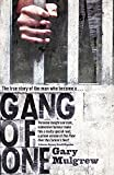 Gang of One: How I Survived Extradition and Life in a Texas Prison