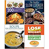 200 Slow Cooker Recipes, The Healthy Slow Cooker Cookbook, Soups for Your Slow Cooker, Slow Cooker Soup Diet For Beginners 4 Books Collection Set