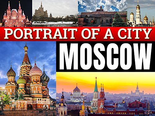 Moscow: A Portrait of a City
