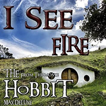 """I See Fire (From the Movie: """"The Hobbit"""")"""