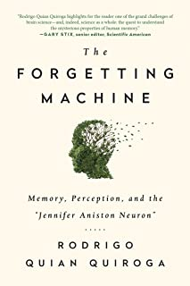 """The Forgetting Machine: Memory, Perception, and the """"Jennifer Aniston Neuron"""""""