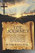 The Journey: From the First Heaven and the First Earth to the New Heaven and the New Earth