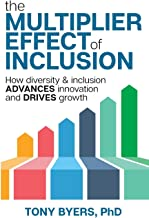 The Multiplier Effect of Inclusion: How Diversity & Inclusion Advances Innovation and Drives Growth