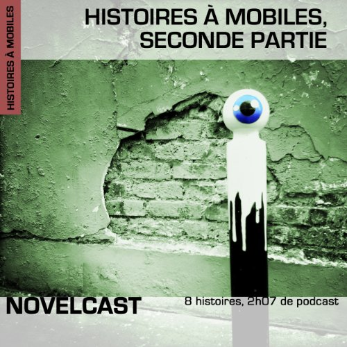 Histoires à mobiles : Seconde partie (Collection Novelcast) audiobook cover art