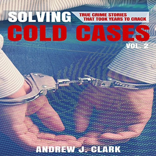 Solving Cold Cases, Book 2 audiobook cover art