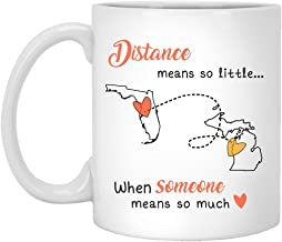 Distance 2 States Florida Michigan Florida Means So Little When Someone Means So Much - Mothers Day Gift - Ceramic Coffee Mug 11 oz White