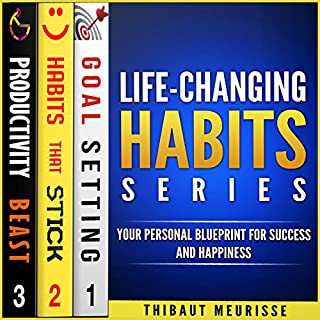 Life-Changing Habits Series     Your Personal Blueprint for Success and Happiness (Books 1-3)              By:                                                                                                                                 Thibaut Meurisse                               Narrated by:                                                                                                                                 Meral Mathews                      Length: 6 hrs     Not rated yet     Overall 0.0