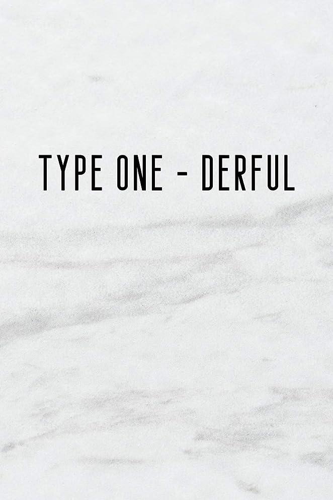 苦しみ疑わしい賞賛Type One - Derful: A 6x9 inch Matte Soft Cover Blood Sugar Log Book With 120 Lined Pages. Ideal for those with Diabetes and Those Who Need to Test and Keep Track of Blood Glucose Levels Daily
