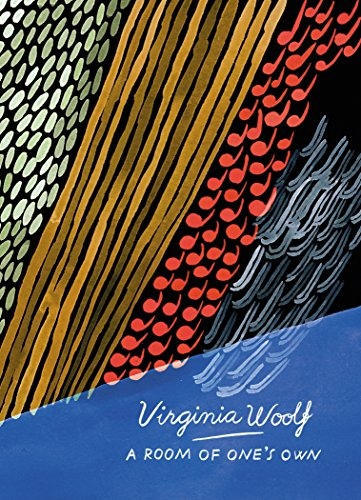 A Room of One's Own and Three Guineas (Vintage Classics Woolf Series): Virginia Woolf