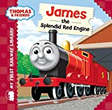 Thomas & Friends: My First Railway Library: James the Splendid Red Engine (My First Railway Library)
