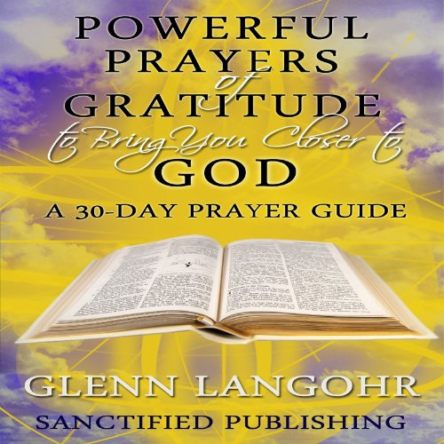 Powerful Prayers of Gratitude to Bring You Closer to God  By  cover art