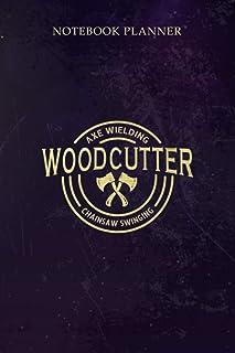 Notebook Planner Woodcutter Axe Wielding Chainsaw Swinging Lumberjack: Financial, Work List, Cute, Daily Journal, 6x9 inch...