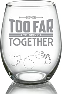 Long Distance Relationships Gift For Bestfriend, Family - Never Too Far To Drink Together Ohio Michigan (OH MI) - Long Distance Friendship Stemless Wine Glass 21 oz