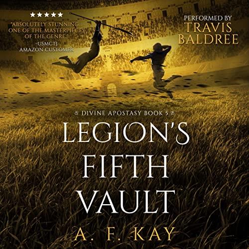 Legion's Fifth Vault: A Fantasy LitRPG Adventure (Divine Apostasy, Book 5)