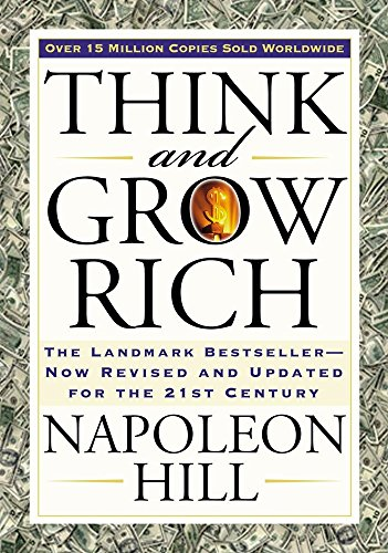 Real Estate Investing Books! - Think and Grow Rich: The Landmark Bestseller Now Revised and Updated for the 21st Century (Think and Grow Rich Series)