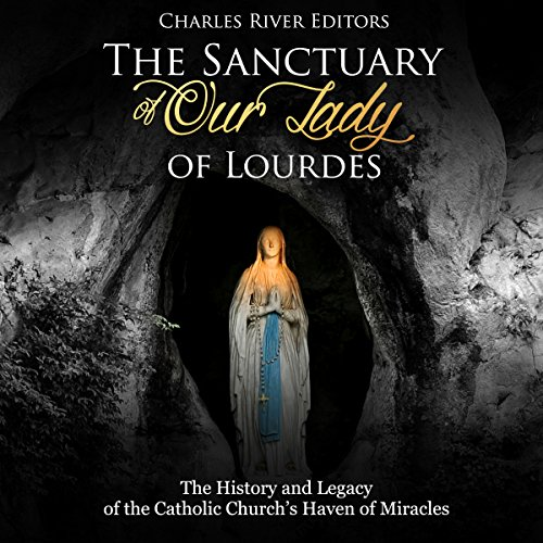 The Sanctuary of Our Lady of Lourdes audiobook cover art