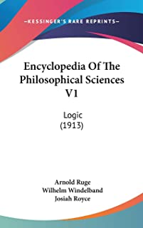 Encyclopedia Of The Philosophical Sciences V1: Logic (1913)
