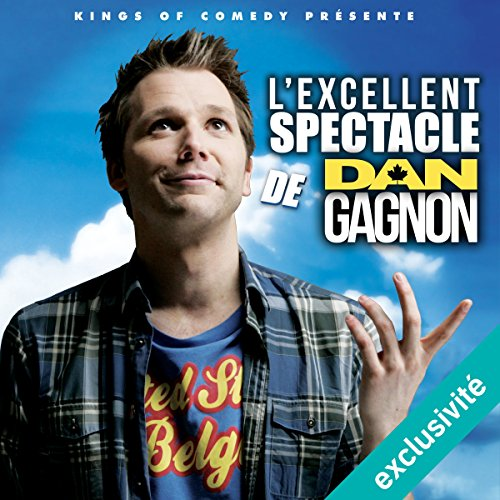 L'excellent Spectacle de Dan Gagnon audiobook cover art