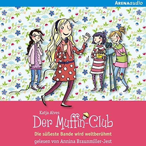 Die süßeste Bande wird weltberühmt     Der Muffin-Club 6              By:                                                                                                                                 Katja Alves                               Narrated by:                                                                                                                                 Annina Braunmiller-Jest                      Length: 57 mins     Not rated yet     Overall 0.0