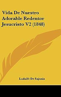 Vida de Nuestro Adorable Redentor Jesucristo V2 (1848)