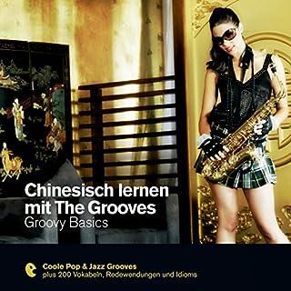 Chinesisch lernen mit The Grooves - Groovy Basics (Premium Edutainment) Titelbild