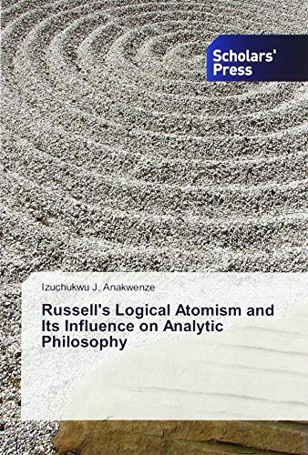 Russell's Logical Atomism and Its Influence on Analytic Philosophy