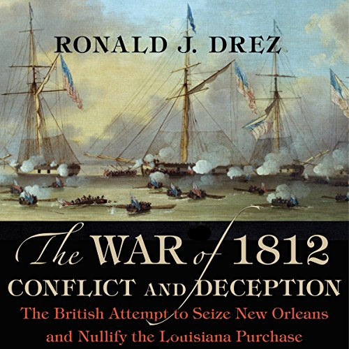 The War of 1812, Conflict and Deception audiobook cover art