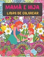 libro de colorear mamá e hija: libro para colorear para madre e hija