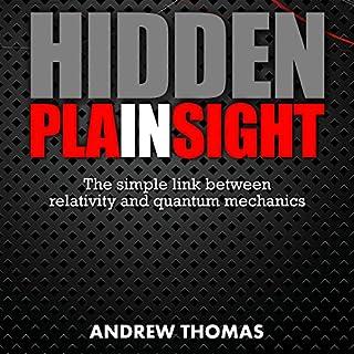 Hidden in Plain Sight: The Simple Link Between Relativity and Quantum Mechanics cover art