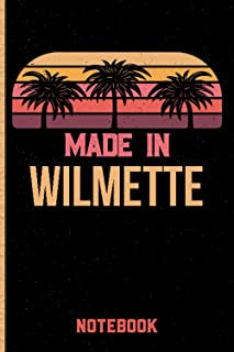 Made In Wilmette Notebook: Wilmette Gift Idea Lined Diary Notebook or Journal Vintage Beautiful Cover