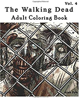 The Walking Dead : Adult Coloring Book : Coloring Book Series (Vol.4): (Adult Coloring Book Series) (Volume 4)