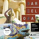 Barcelona: Lugares inolvidables