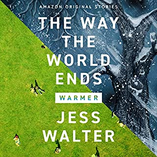 The Way the World Ends     (Warmer Collection)              By:                                                                                                                                 Jess Walter                               Narrated by:                                                                                                                                 Dan John Miller                      Length: 1 hr and 27 mins     1 rating     Overall 5.0